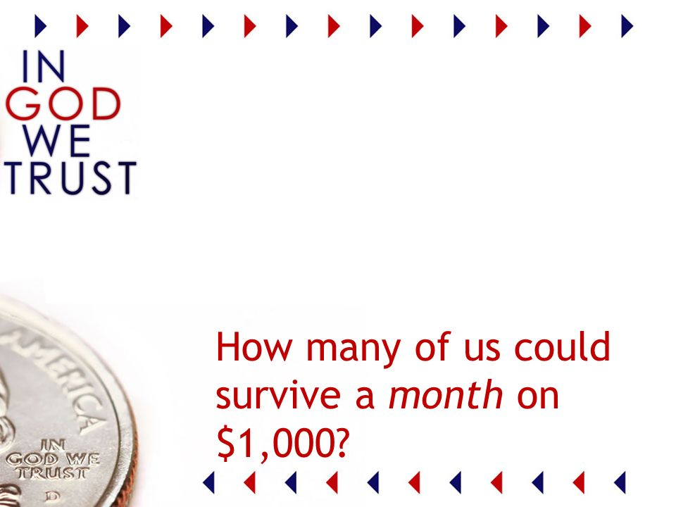 How many of us could survive a month on $1,000
