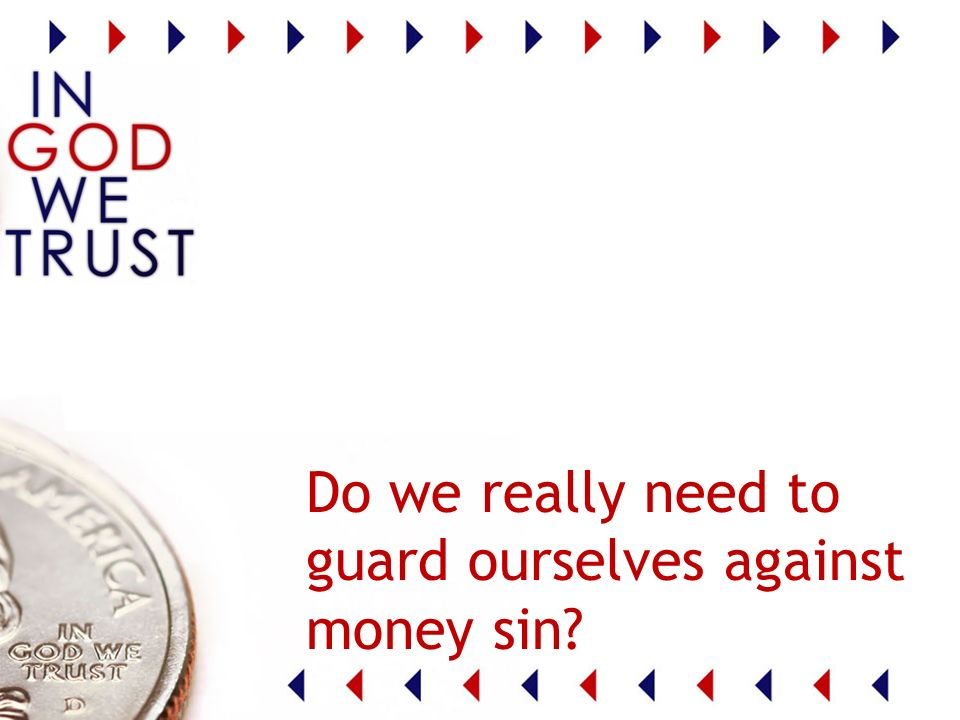 Do we really need to guard ourselves against money sin