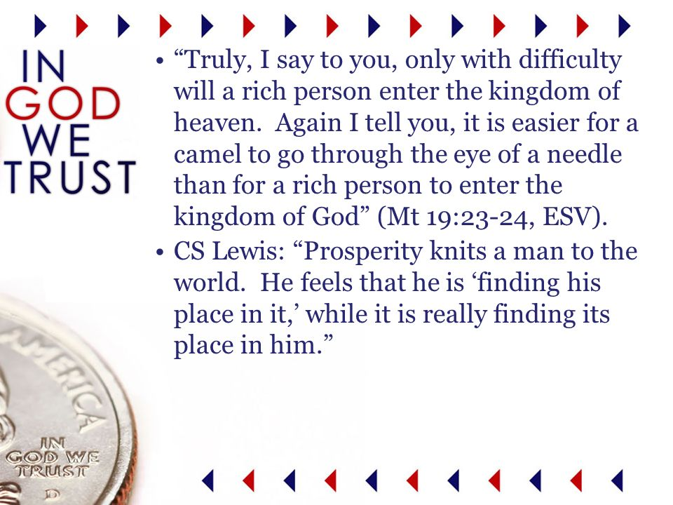 CS Lewis: Prosperity knits a man to the world.