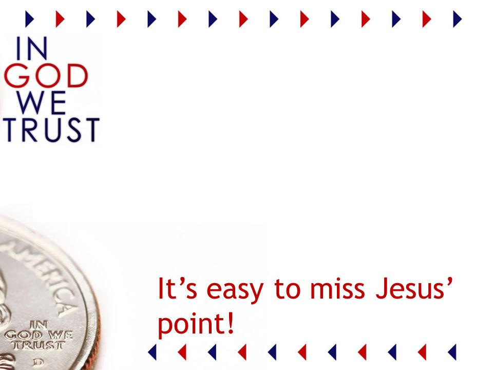 Its easy to miss Jesus point!
