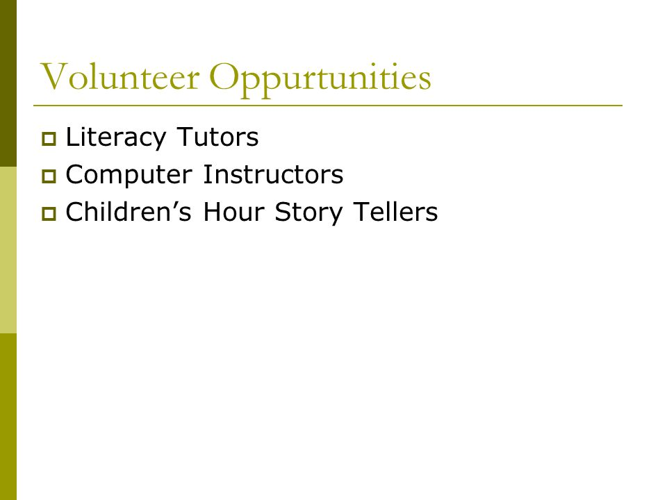 Volunteer Oppurtunities Literacy Tutors Computer Instructors Childrens Hour Story Tellers