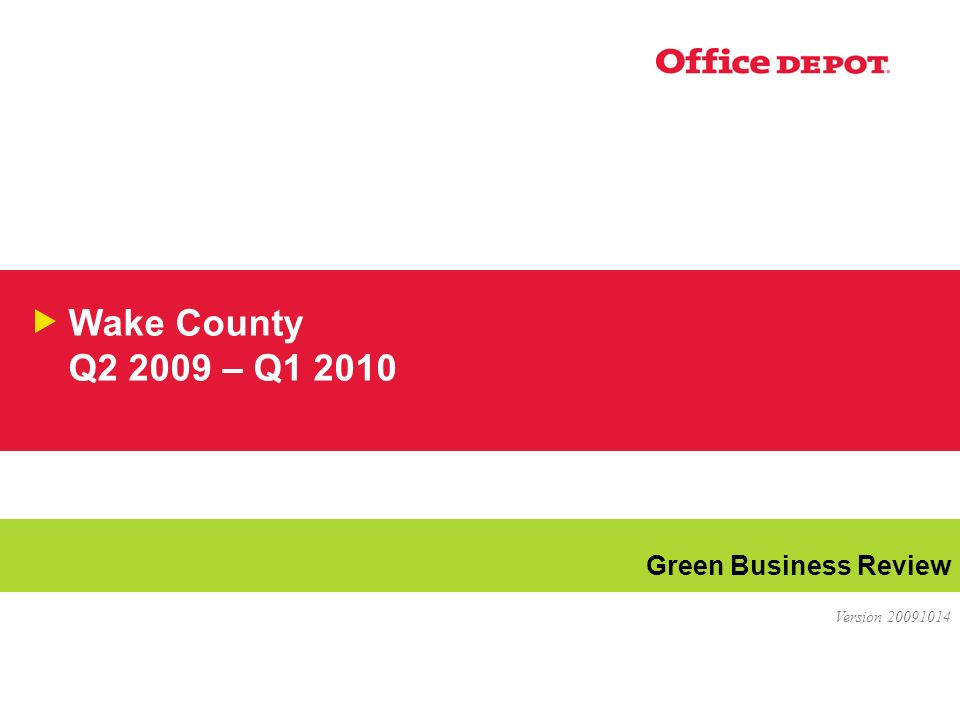 Wake County Q2 2009 – Q1 2010 Green Business Review Version 20091014
