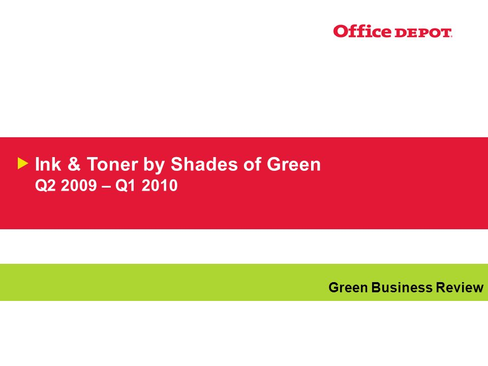 Ink & Toner by Shades of Green Q2 2009 – Q1 2010 Green Business Review