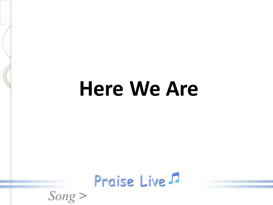 Song > Here We Are