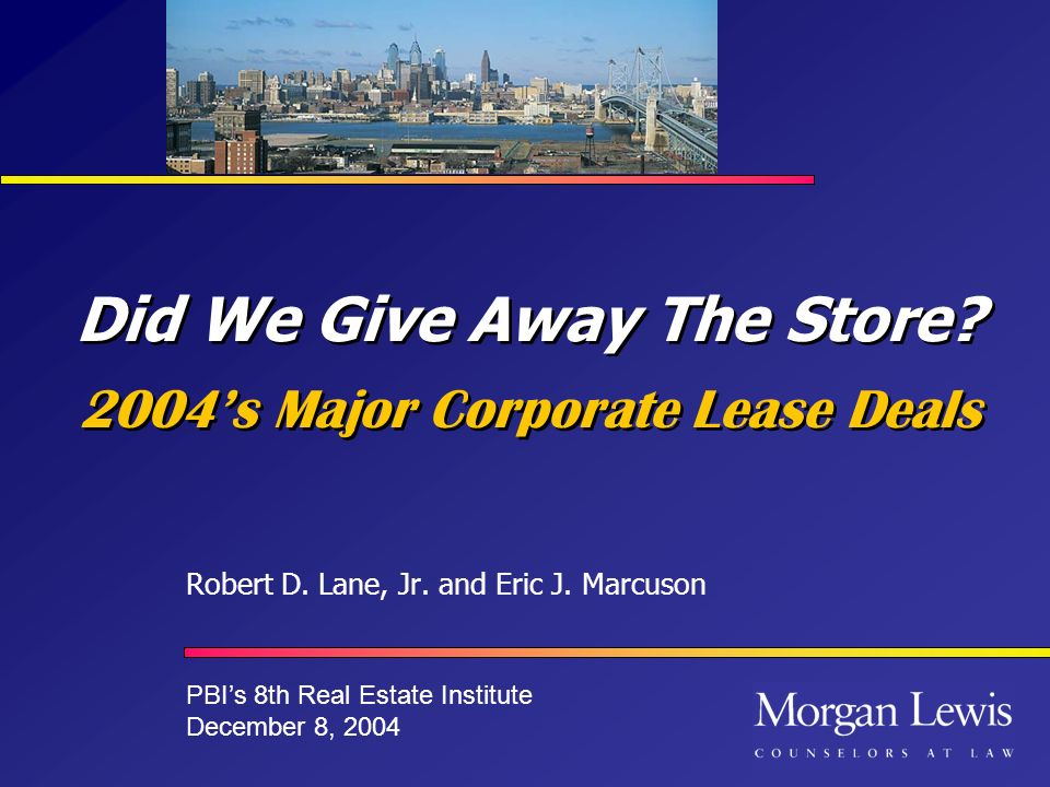 Did We Give Away The Store. 2004s Major Corporate Lease Deals Robert D.