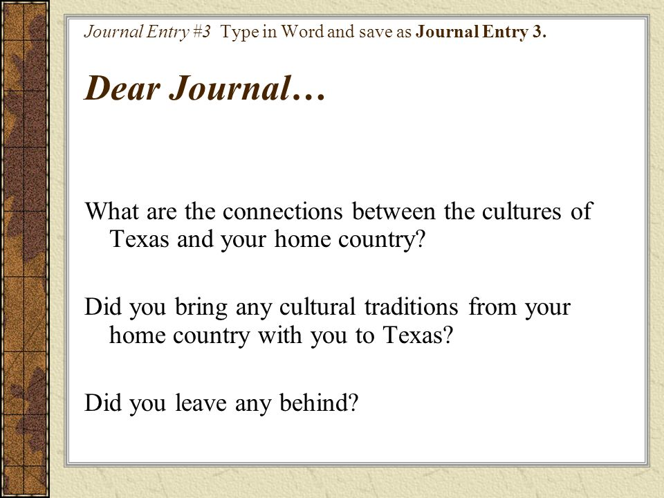 What are the connections between the cultures of Texas and your home country? Did you bring any cultural traditions from your home country with you to
