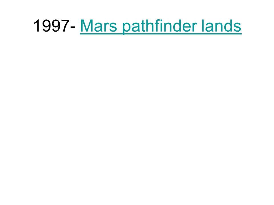 1997- Mars pathfinder landsMars pathfinder lands