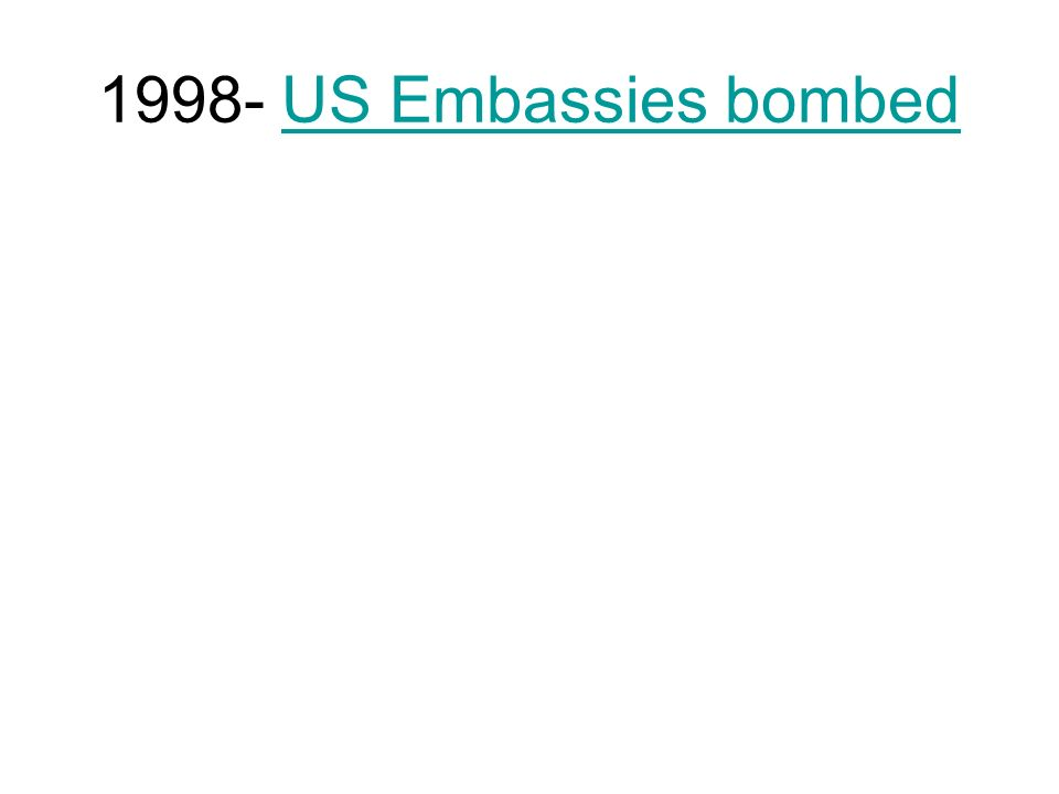 1998- US Embassies bombedUS Embassies bombed