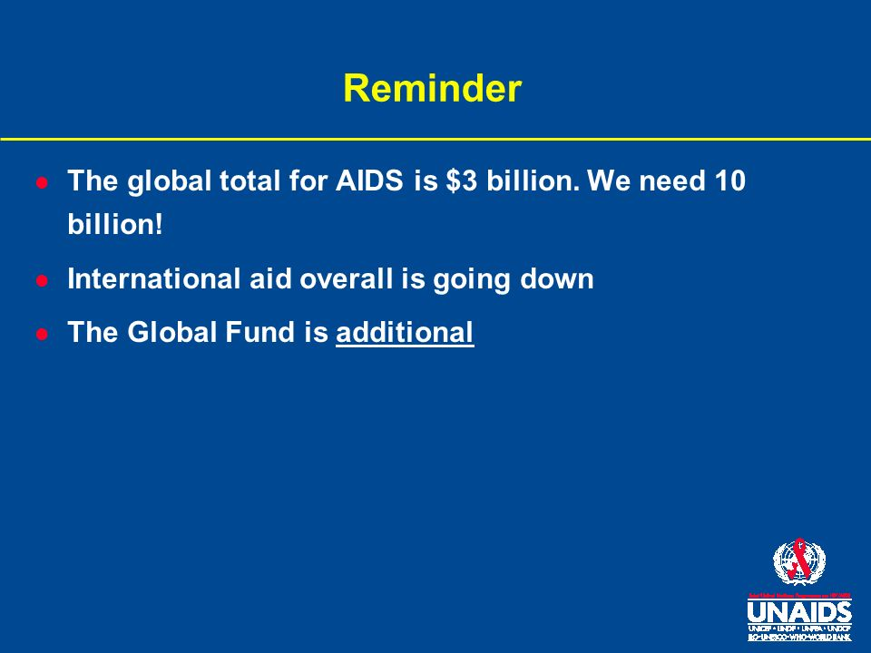 Reminder l The global total for AIDS is $3 billion.