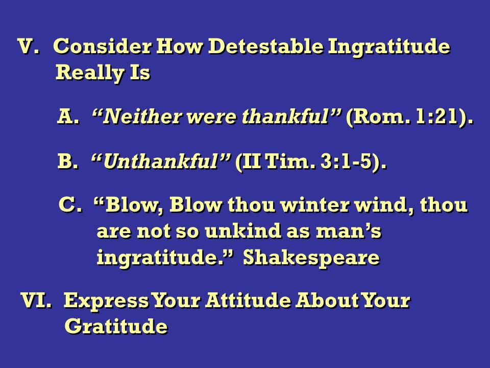 V. Consider How Detestable Ingratitude Really Is V.