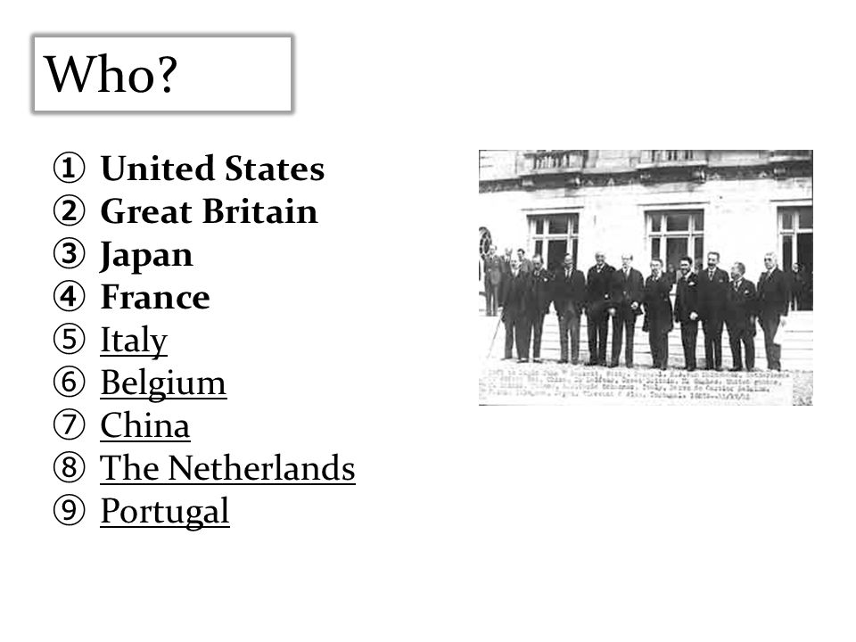 United States Great Britain Japan France Italy Belgium China The Netherlands Portugal Who?