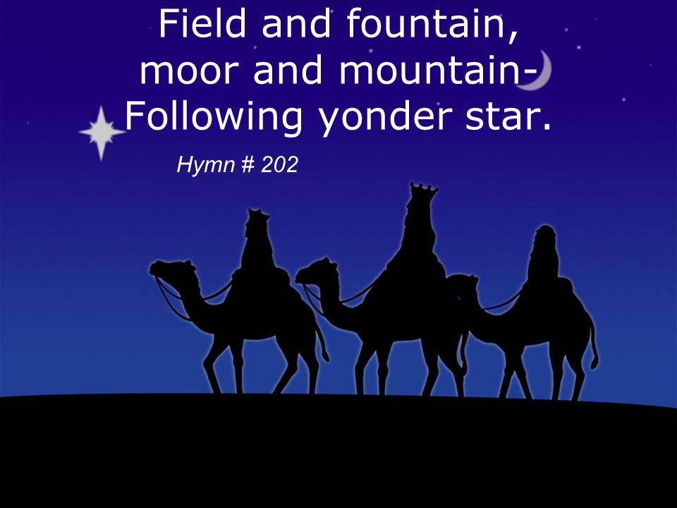O star of wonder, star of night, Star with royal beauty bright, Hymn # 202