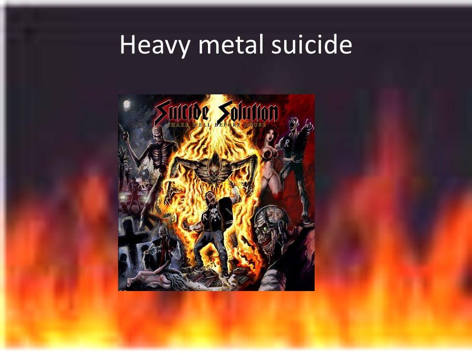 Heavy metal suicide