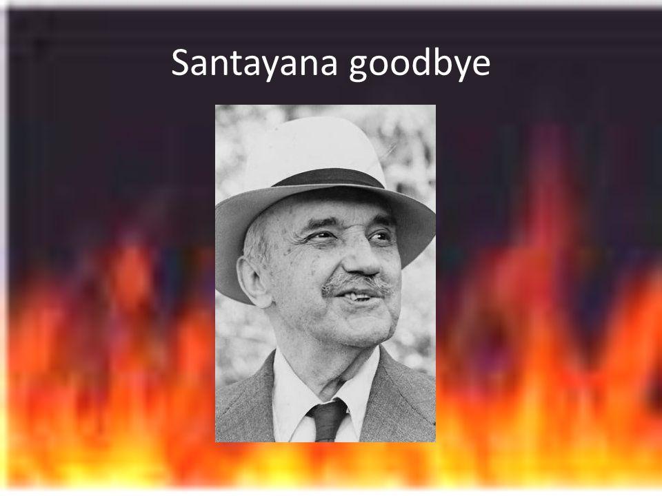 Santayana goodbye