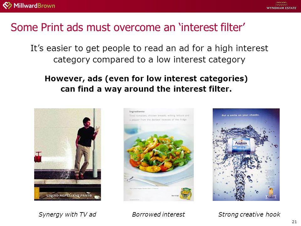 21 Its easier to get people to read an ad for a high interest category compared to a low interest category However, ads (even for low interest categories) can find a way around the interest filter.