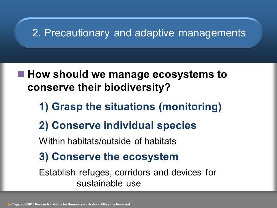 Copyright 2010 Research Institute for Humanity and Nature. All Rights Reserved. How should we manage ecosystems to conserve their biodiversity? 1) Gra