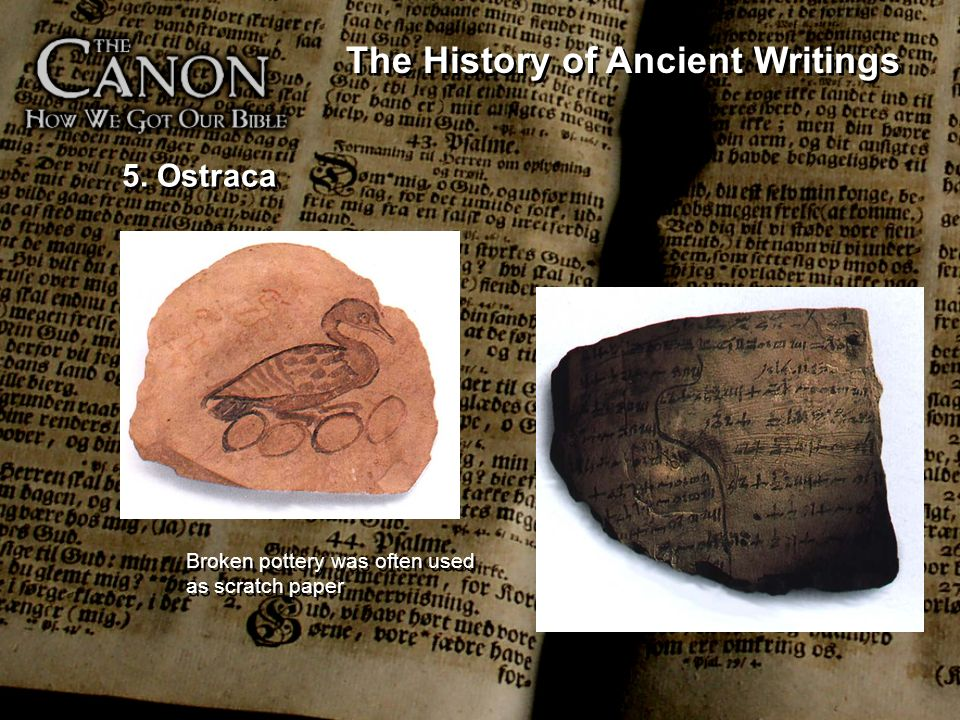5. Ostraca Broken pottery was often used as scratch paper The History of Ancient Writings