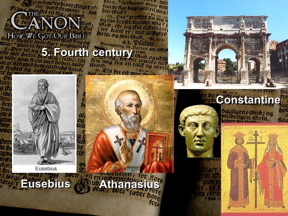5. Fourth century Athanasius Constantine Eusebius