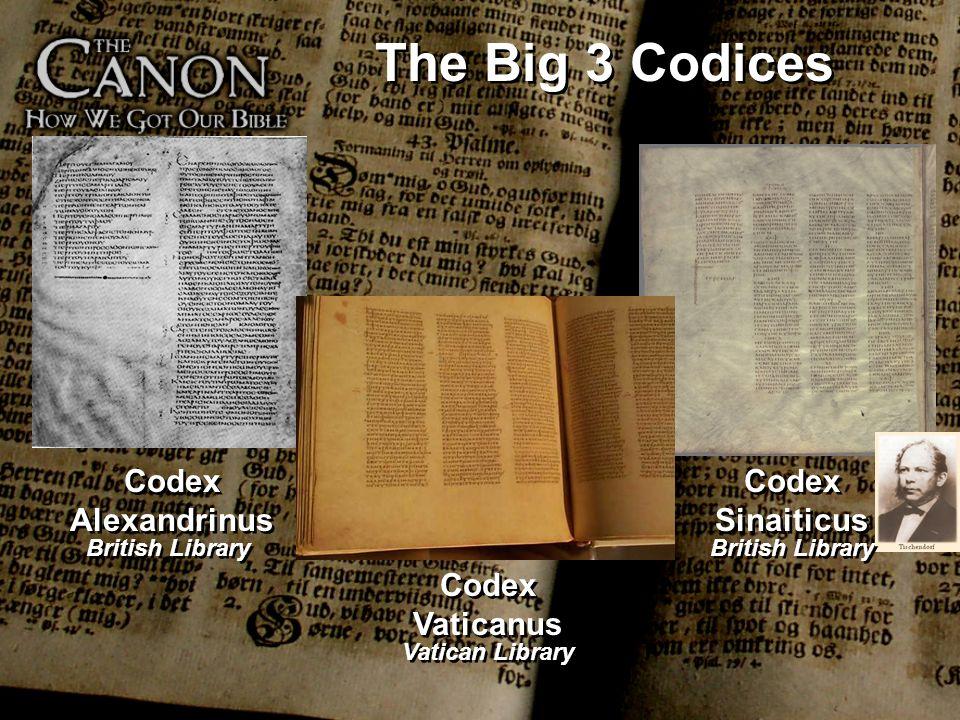 The Big 3 Codices Codex Alexandrinus Codex Sinaiticus Codex Vaticanus British Library Vatican Library