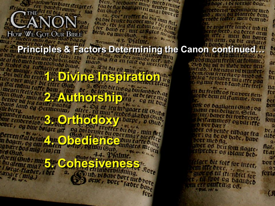 Principles & Factors Determining the Canon continued… 1. Divine Inspiration Principles & Factors Determining the Canon continued… 1. Divine Inspiratio