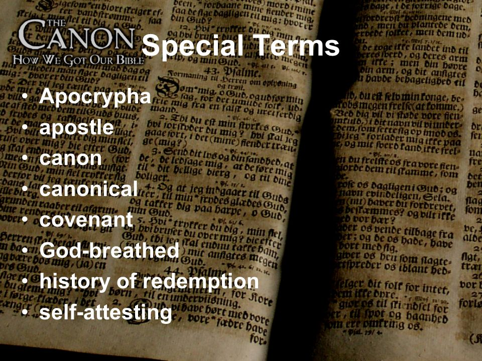 Special Terms Apocrypha apostle canon canonical covenant God-breathed history of redemption self-attesting