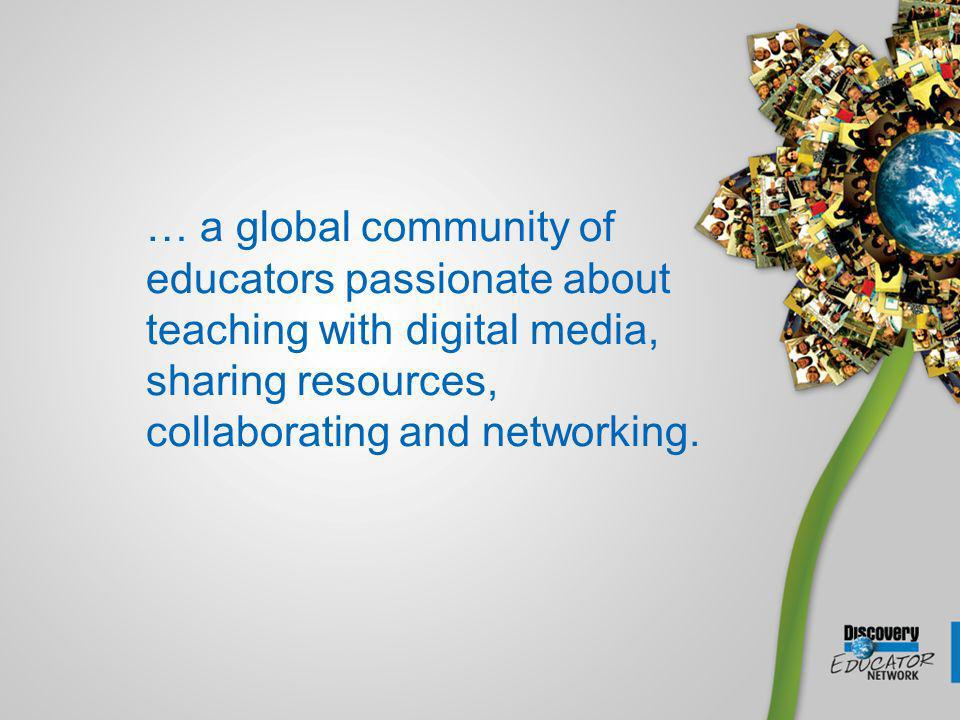 … a global community of educators passionate about teaching with digital media, sharing resources, collaborating and networking.