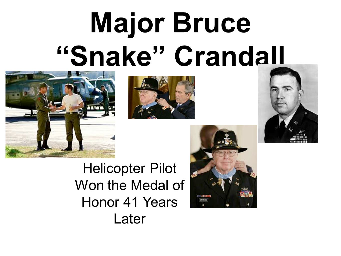 Major Bruce Snake Crandall Helicopter Pilot Won the Medal of Honor 41 Years Later