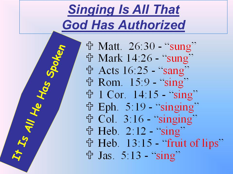 Singing Is All That God Has Authorized It Is All He Has Spoken