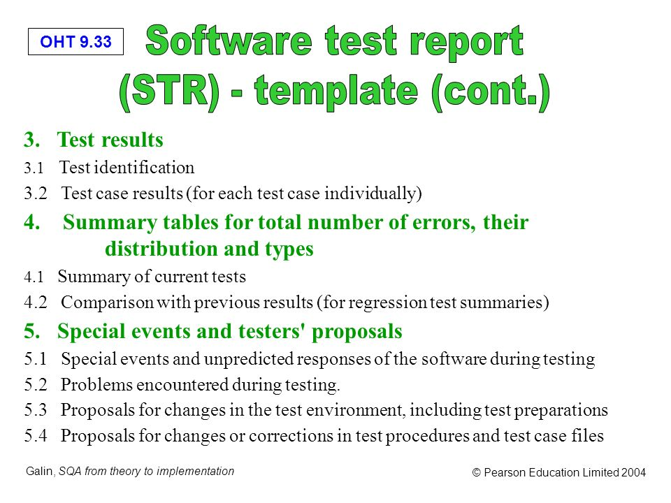 OHT 9.33 Galin, SQA from theory to implementation © Pearson Education Limited 2004 3. Test results 3.1 Test identification 3.2 Test case results (for