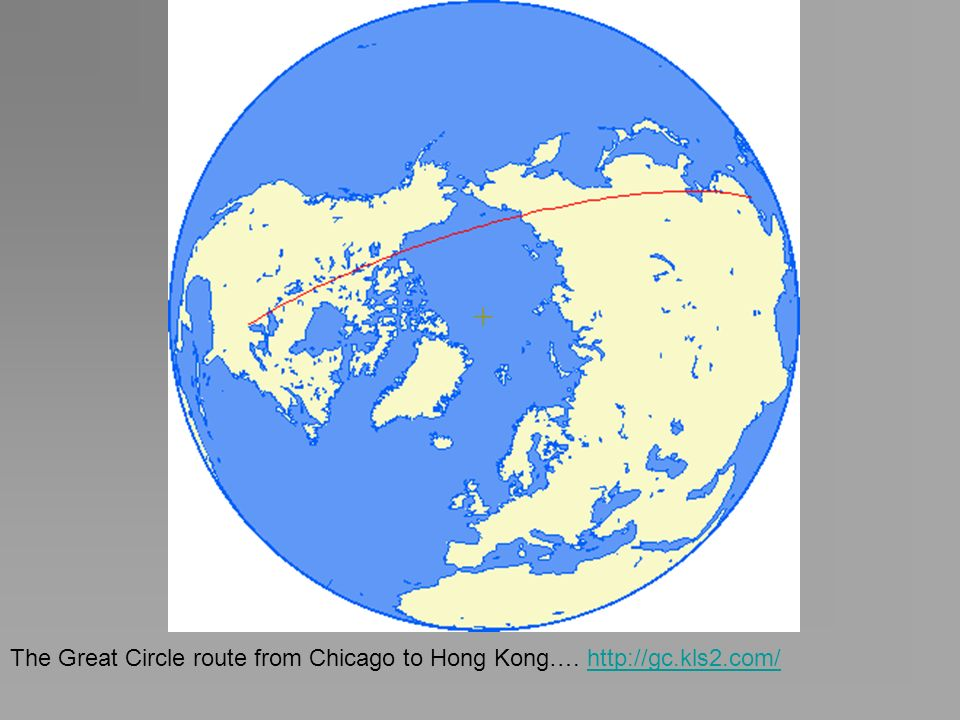 The Great Circle route from Chicago to Hong Kong…. http://gc.kls2.com/http://gc.kls2.com/