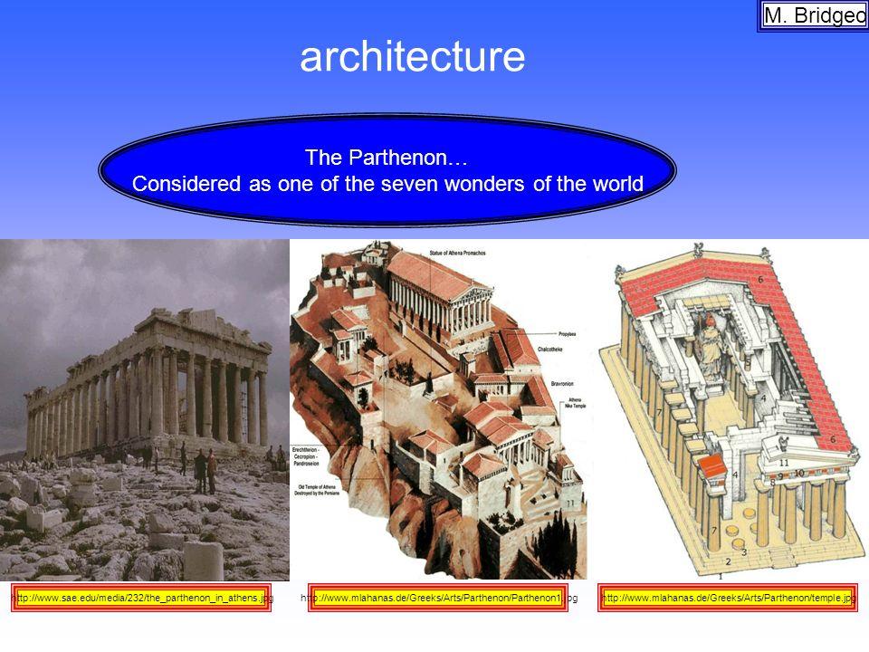 architecture M. Bridgeo http://www.mlahanas.de/Greeks/Arts/Parthenon/temple.jpghttp://www.mlahanas.de/Greeks/Arts/Parthenon/Parthenon1.jpghttp://www.s