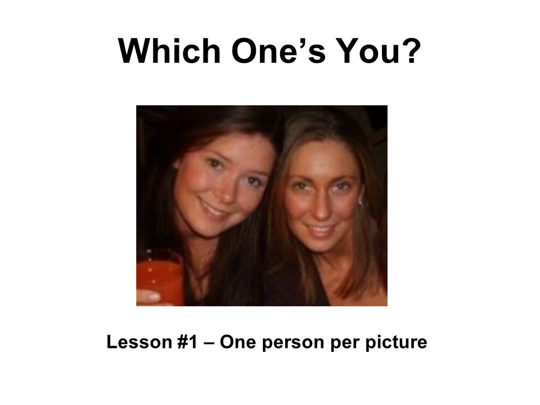 Which Ones You? Lesson #1 – One person per picture