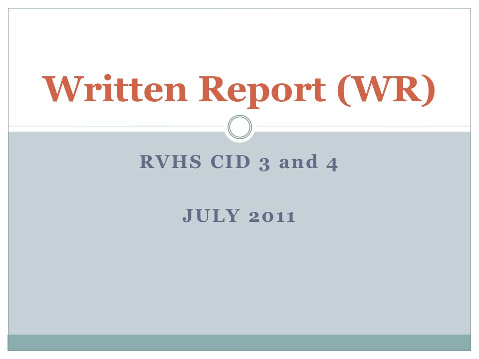 RVHS CID 3 and 4 JULY 2011 Written Report (WR)