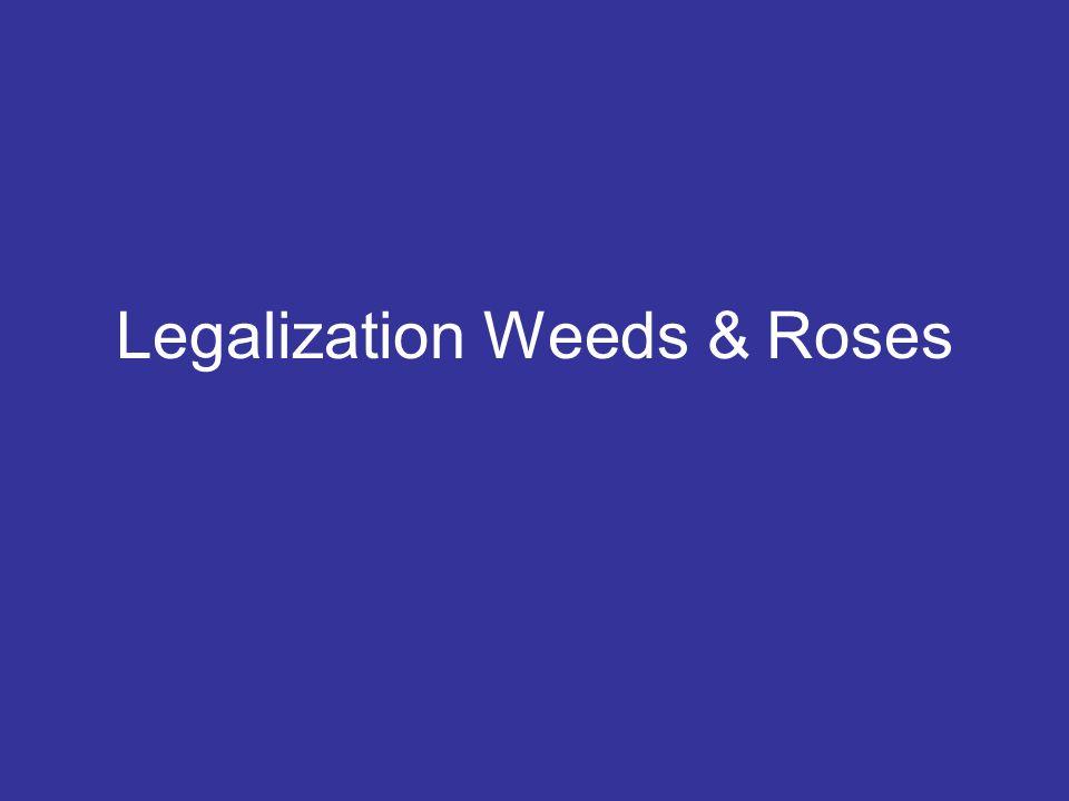 Legalization Weeds & Roses