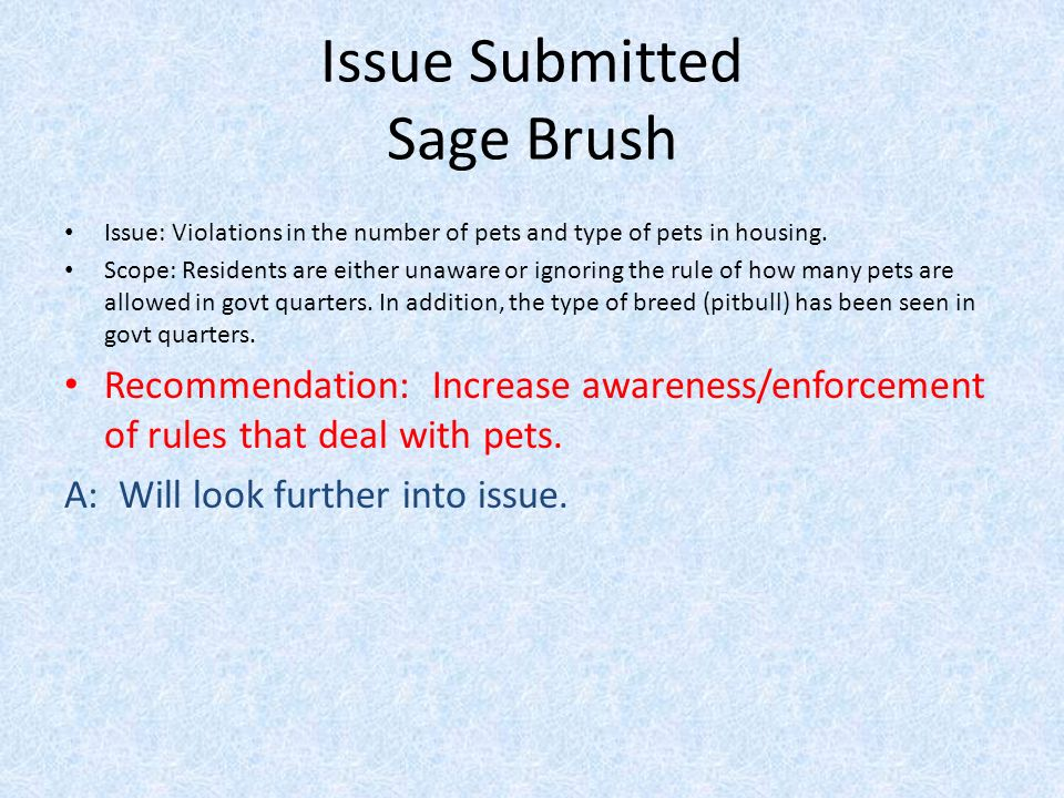 Issue Submitted Sage Brush Issue: Violations in the number of pets and type of pets in housing.