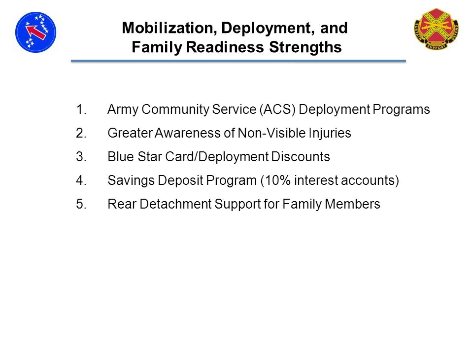 Mobilization, Deployment, and Family Readiness Strengths 1.