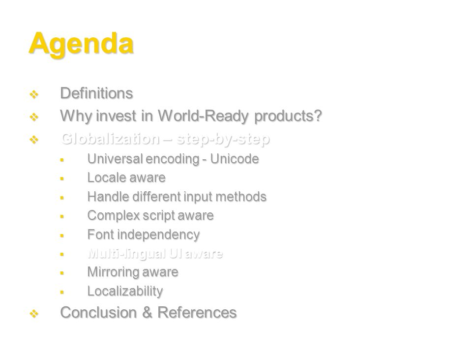 Agenda Definitions Definitions Why invest in World-Ready products? Why invest in World-Ready products? Globalization – step-by-step Globalization – st