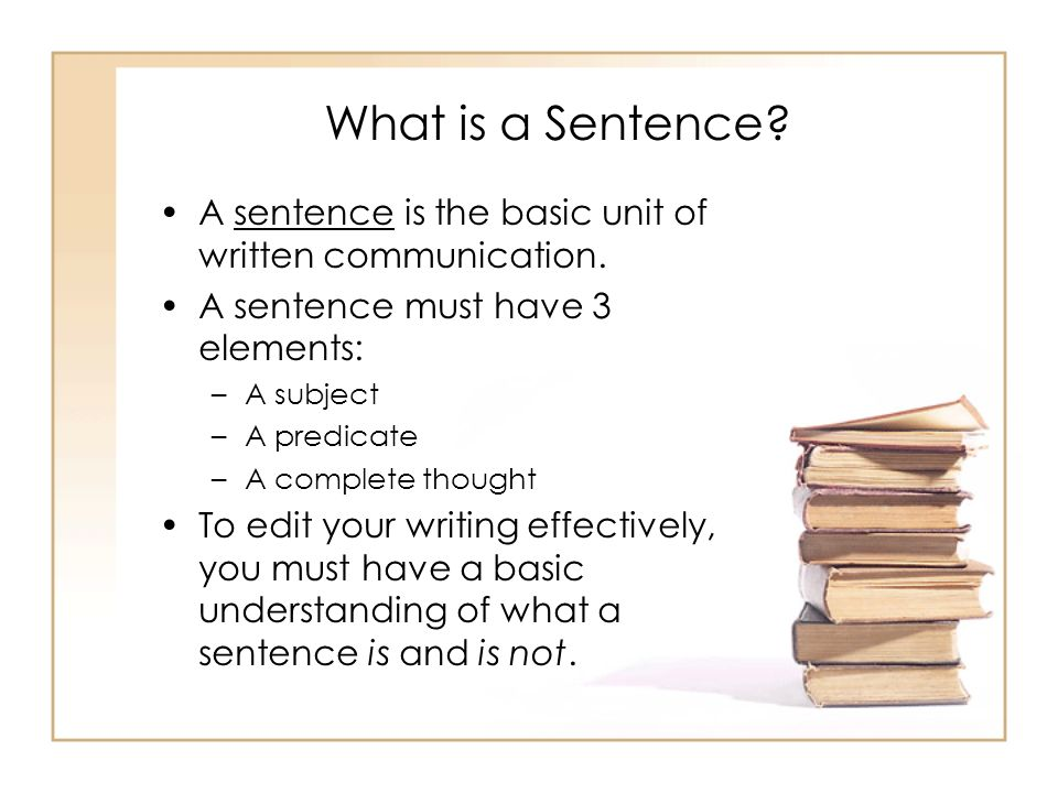 What is a Simple Sentence.A simple sentence expresses one complete thought.