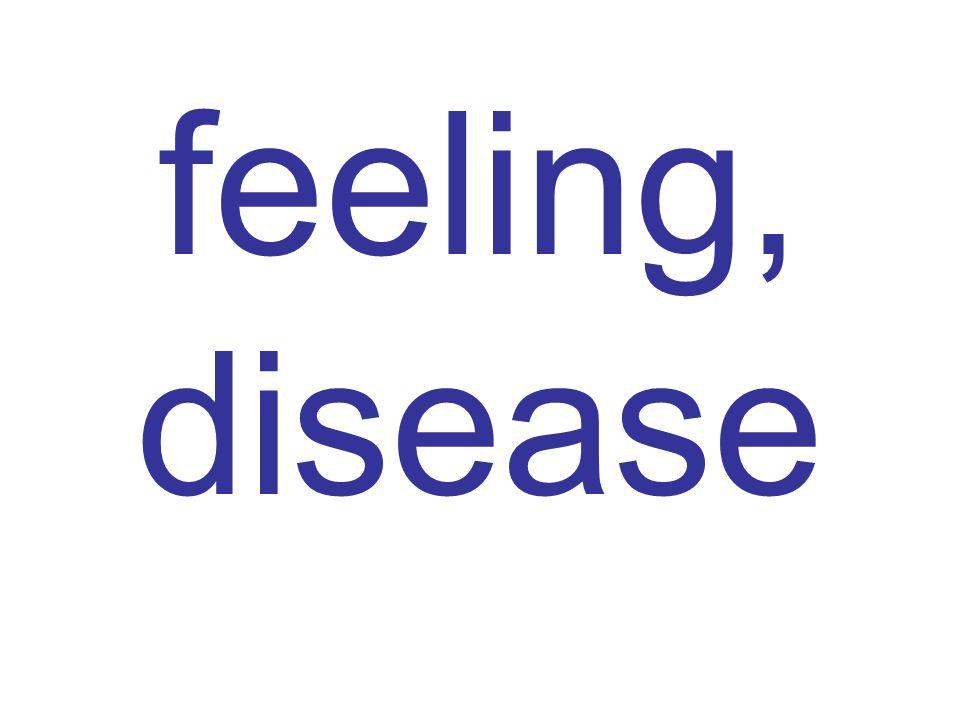 feeling, disease