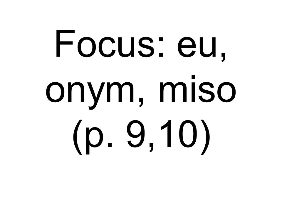 Focus: eu, onym, miso (p. 9,10)