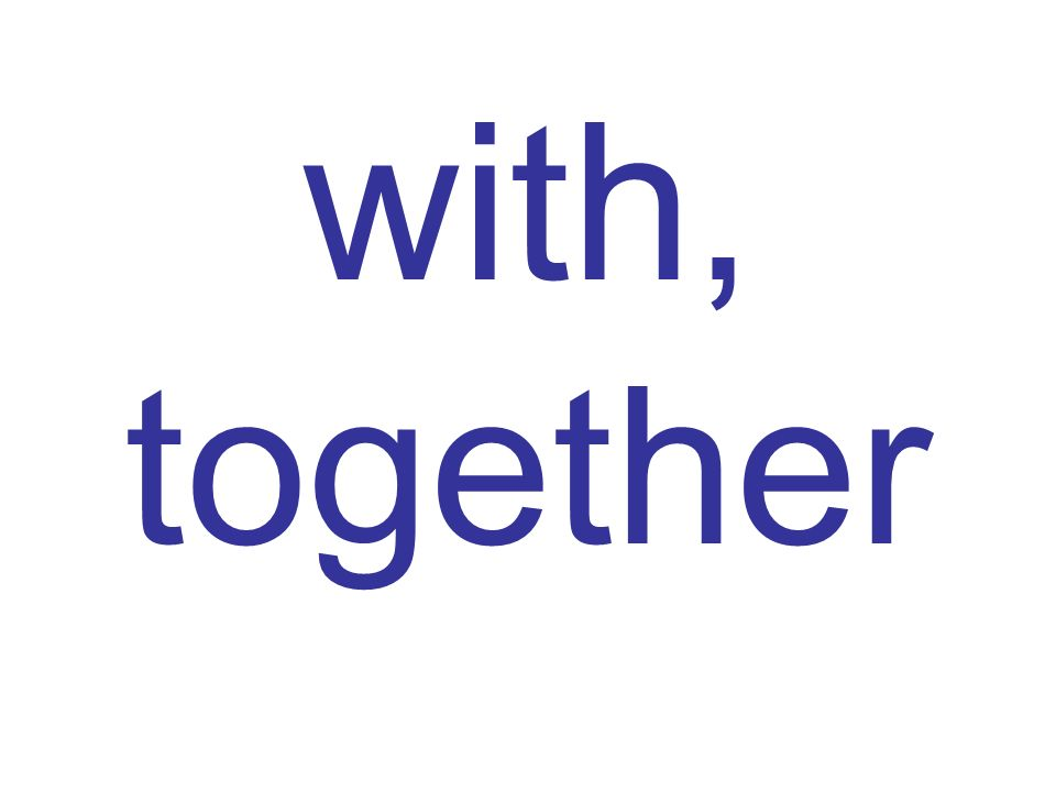with, together