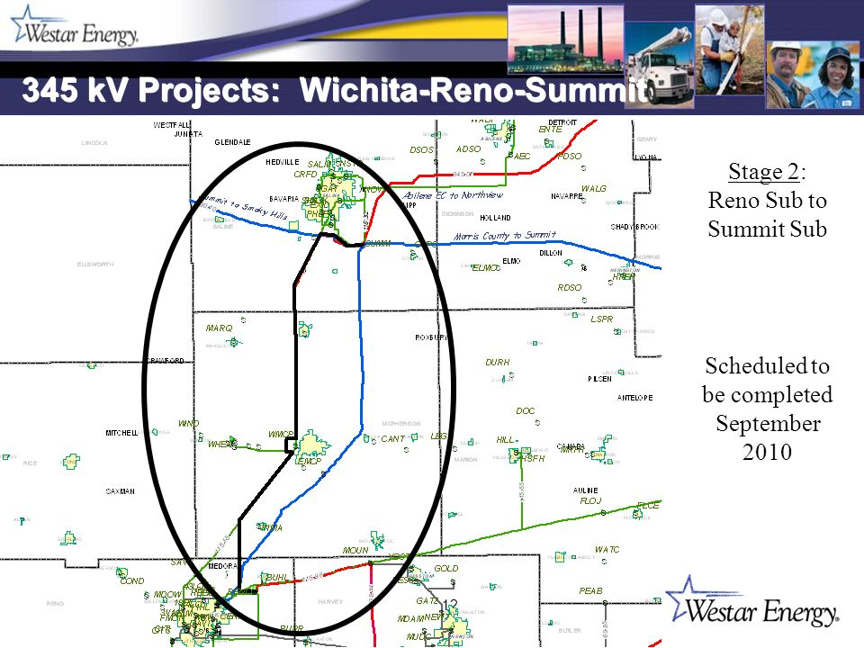 12 345 kV Projects: Wichita-Reno-Summit Stage 2: Reno Sub to Summit Sub Scheduled to be completed September 2010