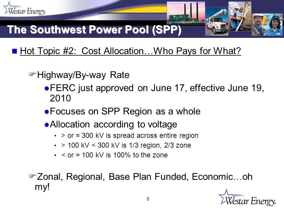 7 The Southwest Power Pool (SPP) Hot Topic #3: 765 kV … Truth or Myth.
