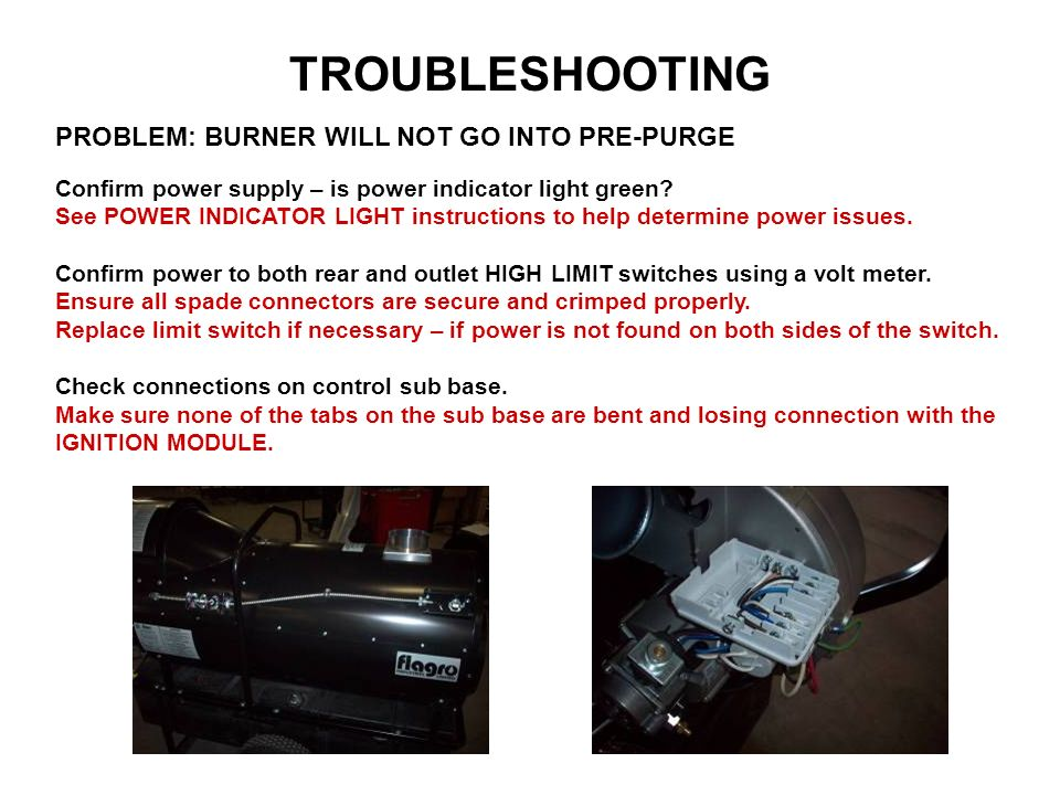 PROBLEM: FAN MOTOR DOES NOT ENGAGE Confirm power on both sides of FAN LIMIT.