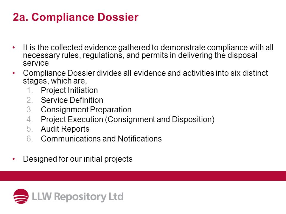 2a. Compliance Dossier It is the collected evidence gathered to demonstrate compliance with all necessary rules, regulations, and permits in deliverin