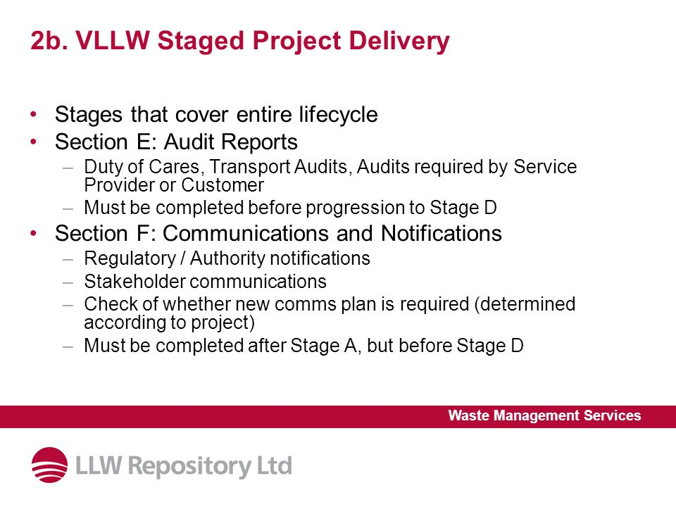 2b. VLLW Staged Project Delivery Stages that cover entire lifecycle Section E: Audit Reports –Duty of Cares, Transport Audits, Audits required by Serv