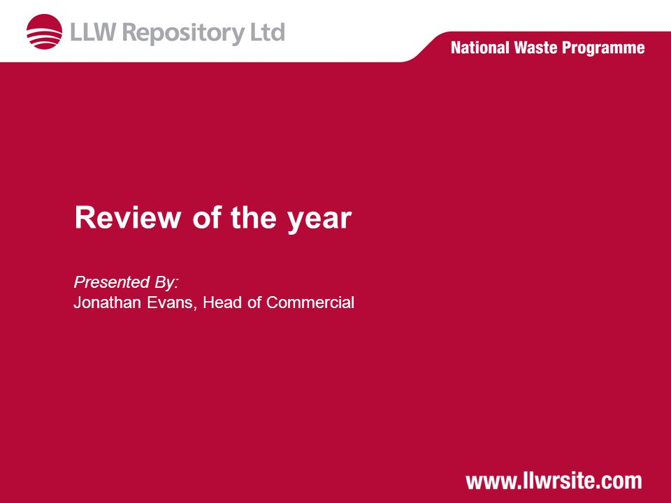 Review of the year Presented By: Jonathan Evans, Head of Commercial