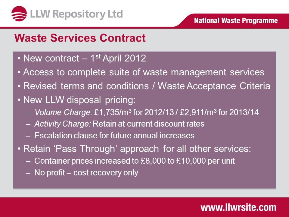 Waste Services Contract New contract – 1 st April 2012 Access to complete suite of waste management services Revised terms and conditions / Waste Acce