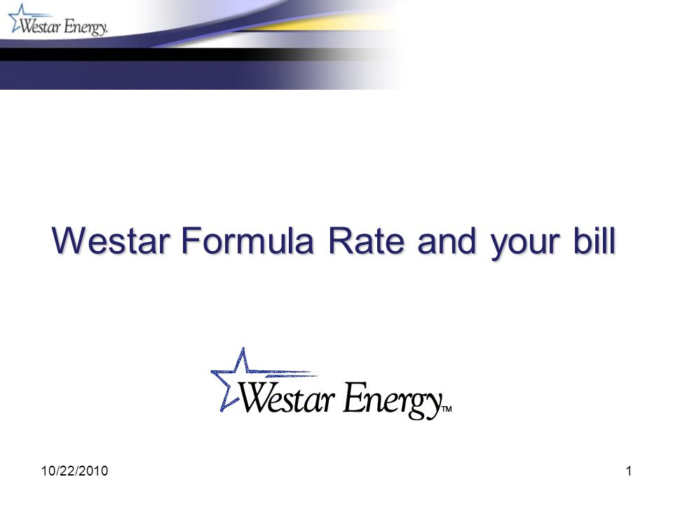10/22/20101 Westar Formula Rate and your bill