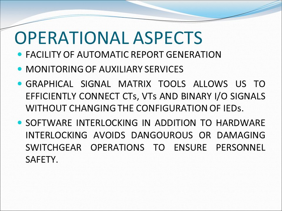 OPERATIONAL ASPECTS FACILITY OF AUTOMATIC REPORT GENERATION MONITORING OF AUXILIARY SERVICES GRAPHICAL SIGNAL MATRIX TOOLS ALLOWS US TO EFFICIENTLY CO